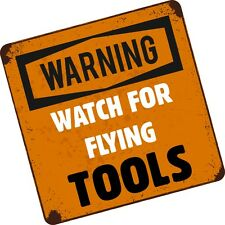 Funny WATCH FOR FLYING TOOLS IS Tool Box / Chest Bag vinyl car sticker decal