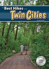 The Best Hikes of the Twin Cities by Kate Havelin (2008, Paperback)