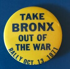 New listing Take Bronx Out Of The War anti Vietnam peace protest cause button pinback pin