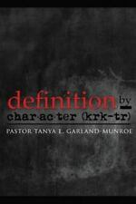 Definition by Character by Tanya Garland-Munroe (2013, Paperback)