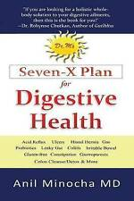 Dr. M's Seven-X Plan for Digestive Health: Acid Reflux, Ulcers, Hiatal Hernia, P