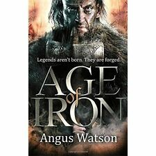 Age of Iron (The Iron Age Trilogy), Good Condition Book, Watson, Angus, ISBN 978