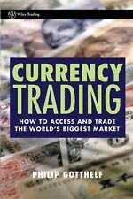 NEW Currency Trading: How to Access and Trade the World's Biggest Market by Phil