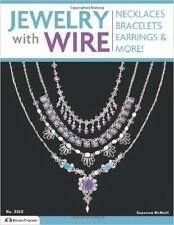 Jewelry With Wire Book Necklaces Bracelets Earrings and More!