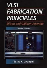 VLSI Fabrication Principles: Silicon and Gallium Arsenide, 2nd Edition by Ghand