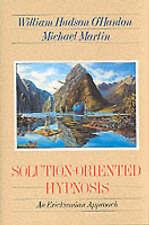 Solution-Oriented Hypnosis: An Ericksonian Approach