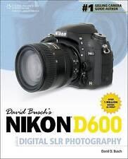 David Buschs Nikon D600 Guide To Digital Slr Photography