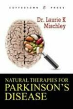 Natural Therapies for Parkinson's Disease by Laurie Mischley