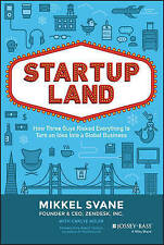 Startupland: How Three Guys Risked Everything to Turn an Idea into a Global...