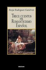 Trece Cuentos del Romanticismo Espanol (Paperback or Softback)