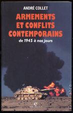 ANDRÉ COLLET, ARMEMENTS ET CONFLITS CONTEMPORAINS DE 1945 À NOS JOURS