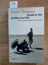 PERCHE' LA VITA ACCELERA CON L'ETA' - DRAAISMA 2005 MARSILIO (316) LA MEMORIA