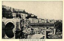 1914 Kampf um Namur * Feste Namur und die gesprengte Bruecke De Jambes  *  WW1