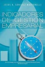 Indicadores de Gestión Empresarial: De la Estrategia a los Resultados (Spanish E