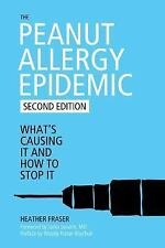 The Peanut Allergy Epidemic: What's Causing It and How to Stop It, , Fraser, Hea