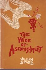 The Wine of Astonishment by William Sears