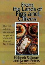 From the Lands of Figs and Olives: Over 300 Delicious and Unusual Recipes from