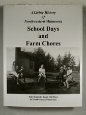 SCHOOL DAYS AND FARM CHORES A Living History of Northwestern Minnesota Oral