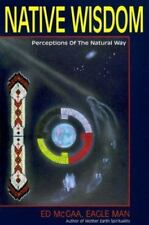Native Wisdom : Perceptions of the Natural Way