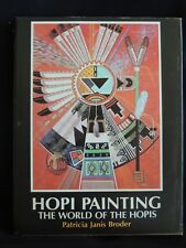 HOPI PAINTING-THE WORLD OF THE HOPIS-PATRICIA JANIS BRODER-H.C./D.J/1ST ED