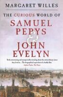 The Curious World of Samuel Pepys and John Evelyn 9780300238686   Brand New