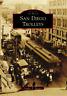 San Diego Trolleys [Images of Rail] [CA] [Arcadia Publishing]