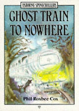 Ghost Train to Nowhere (Usborne Illustrated Spinechillers), Cox, Phil Roxbee, Go