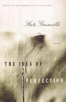 The Idea of Perfection by Grenville, Kate , Hardcover