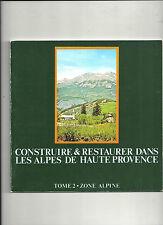 Construire & restaurer dans les Alpes de Haute-Provence Tome 2 Zone alpine E13