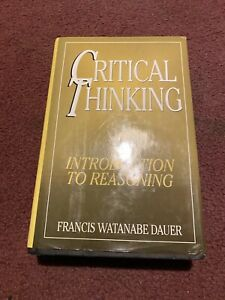 Critical thinking: An introduction to reasoning by Dauer, Francis Watanabe