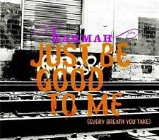 Karmah Just be good to me (every breath you take; 2006) [Maxi-CD]