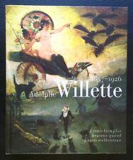 PEINTURE: Vie et oeuvre de ADOLPHE WILLETTE (monographie 2014)