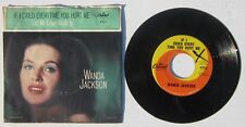 WANDA JACKSON If I Cried Everytime You Hurt Me/Let My Love Walk In 45 w/ PS NM-