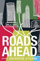 O'Flynn, Catherine, Roads Ahead, Very Good Book