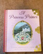 A Princess Primer : A Fairy Godmother's Guide to Being a Princess by Stephanie …