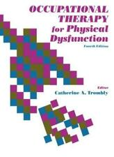 Occupational Therapy for Physical Dysfunction,Catherine Anne Trombly, John Butl