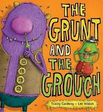 The Grunt and the Grouch by Tracey Corderoy, Lee Wildish Paperback NEW