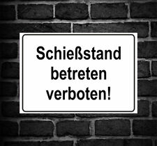 "Schild Hinweisschild Hinweis ""Schießstand betreten verboten"" Schuss Waffen SOS"