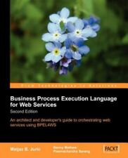 Business Process Execution Language for Web Services by Matjaz Juric