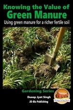 Knowing the Value of Green Manure - Using Green Manure for a Richer Fertile...
