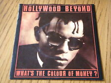 "HOLLYWOOD BEYOND - WHAT'S THE COLOUR OF MONEY    7"" VINYL PS"