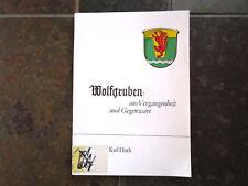 Wolfgruben - aus Vergangenheit und Gegenwart, von Karl Huth