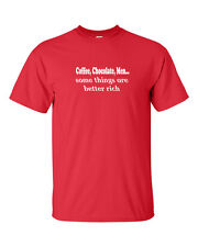 Coffee chocolate men some things are better rich T-shirts S-5XL