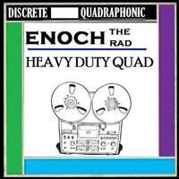 Enoch the Rad - HEAVY DUTY QUAD -  Quadraphonic Reel tape Q4 DISCRETE