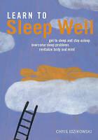 Learn to Sleep Well: Get to Sleep and Stay Asleep  Overcome Sleep Problems  Revi