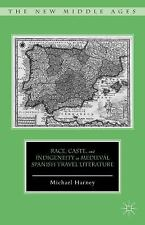The New Middle Ages: Race, Caste, and Indigeneity in Medieval Spanish Travel...
