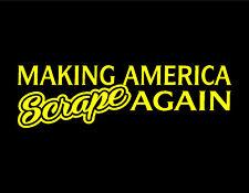 """Making America Scrape Again Vinyl Decal Yellow 3 X 9"""" Lowrider Scraper Low Jdm"""
