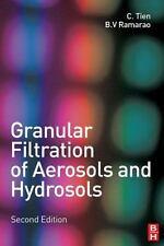 Granular Filtration of Aerosols and Hydrosols by B. V. Ramarao and Chi Tien...