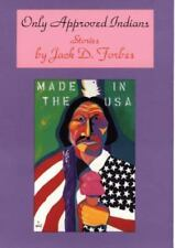 Only Approved Indians: Stories (American Indian Literature and Critical Studies