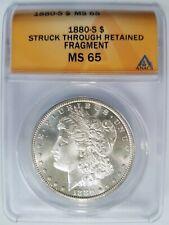1880 S Morgan Silver Dollar ANACS MS 65 Struck Thru Retained Fragment Mint Error